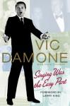 Singing Was the Easy Part - Vic Damone, David Chanoff