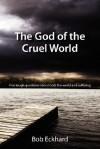 The God of the Cruel World - Bob Eckhard
