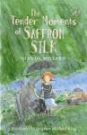 The Tender Moments of Saffron Silk - Glenda Millard, Stephen Michael King