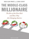 The Middle-Class Millionaire: The Rise of the New Rich and How They Are Changing America - Russ Alan Prince, Lewis Schiff, Lloyd James
