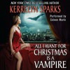 All I Want for Christmas Is a Vampire (Audio) - Kerrelyn Sparks, Coleen Marlo
