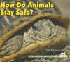How Do Animals Stay Safe? - Faith Hickman Brynie