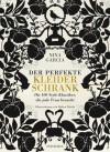 Der perfekte Kleiderschrank: die 100 Style Klassiker, die jede Frau braucht - Nina Garcia, Ruben Toledo, Isabella Bruckmaier
