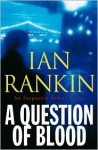 A Question of Blood (Inspector John Rebus Series #14) - Ian Rankin