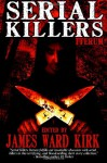 Serial Killers Iterum - James Ward Kirk, Chantal Noordeloos, Mike Jansen, William Cook, Paula D. Ashe, A.B. Stephens, Murphy Edwards, Tony Wilson, Matthew Wilson, David Frazier, Marija Elektra Rodriguez, David S. Pointer, William Andre Sanders, Ken Goldman, Zach Black, Brian Rosenberger, Mark F