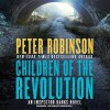 Children of the Revolution: An Inspector Banks Novel - Peter Robinson
