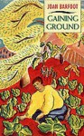 Gaining Ground - Joan Barfoot