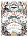 Wildwood (Wildwood Trilogy, #1) - Colin Meloy