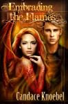 Embracing the Flames (Born in Flames Trilogy) - Candace Knoebel
