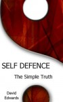 Self Defence: The Simple Truth - David Edwards
