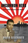 Uncommon Hero: The John Seagraves Story - David Seagraves, Zuzana Urbanek