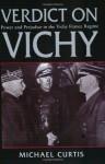 Verdict on Vichy - Michael Curtis