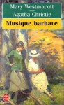 Musique barbare - Mary Westmacott, Agatha Christie