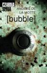 bubble - Anders de la Motte