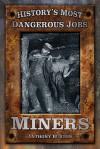 History's Most Dangerous Jobs: Miners. Anthony Burton - Anthony Burton