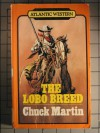 The Lobo Breed - Chuck Martin
