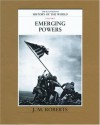 Emerging Powers (The Illustrated History of the World, Vol 9) - J.M. Roberts