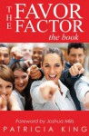 The Favor Factor: The Book - Patricia King