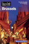 Time Out Brussels: Antwerp, Ghent and Bruges (Time Out Guides) - Editors of Time Out
