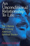 An Unconditional Relationship to Life - Andrew Cohen