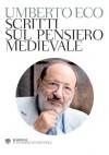Scritti sul pensiero medievale (Il pensiero occidentale) - Umberto Eco