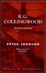 R. G. Collingwood: An Introduction - Peter Johnson, Ray Monk