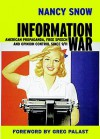Information War: American Propaganda, Free Speech and Opinion Control Since 9-11 - Nancy Snow, Greg Palast