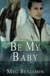 Be My Baby - Meg Benjamin