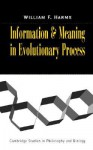 Information and Meaning in Evolutionary Processes - William F. Harms, Michael Ruse