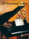 50 Seasonal Solos - Hal Leonard Publishing Company