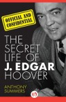 Official and Confidential: The Secret Life of J. Edgar Hoover - Anthony Summers