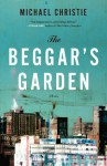 The Beggar's Garden: Stories - Michael Christie