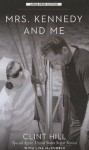 Mrs. Kennedy and Me (Thorndike Biography) - Clint Hill, Lisa McCubbin