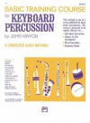 John Kinyon's Basic Training Course, Bk 2: Keyboard Percussion - John Kinyon