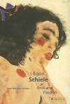 Egon Schiele: Eros and Passion (Pegasus) - Klaus Albrecht Schroder