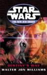 Destiny's Way (Star Wars: The New Jedi Order) - Walter Jon Williams