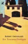Die Toscana-Therapie: Schauspiel in 19 Bildern - Robert Gernhardt