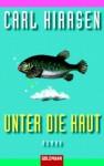 Unter die Haut - Carl Hiaasen, Michael Kubiak