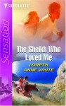 The Sheik Who Loved Me - Loreth Anne White
