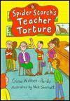 Spider Storch's Teacher Torture - Gina Willner-Pardo
