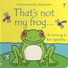 That's Not My Frog... (Usborne Touchy-Feely Books) - Fiona Watt, Rachel Wells