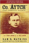 "Co. ""Aytch"" First Tennessee Regiment; Or, a Side Show of the Big Show - Samuel R. Watkins"