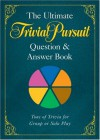 The Ultimate TRIVIAL PURSUIT Question & Answer Book - Hasbro