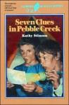 Seven Clues in Pebble Creek - Kathy Stinson