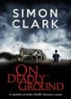 On Deadly Ground - Simon Clark