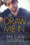 Draw Me In - Megan Squires
