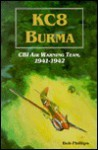 KC8 Burma: CBI Air Warning Team, 1941-1942 - Bob Phillips
