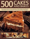 500 Cakes and Bakes: A Mouth-Watering Collection of Recipes Ranging from Traditional Teatime Treats and Fun Party and Celebration Cakes to Luxurious Gateaux and Tarts, Show in 500 Colour Photographs - Martha Day