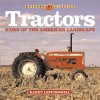 Tractors: Icons of the American Landscape - Randy Leffingwell