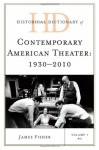 Historical Dictionary of Contemporary American Theater Set: 1930-2010 - James Fisher